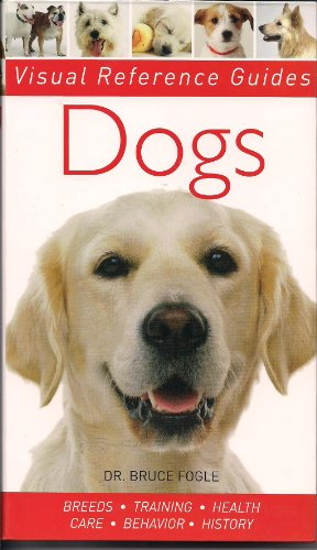 Dogs (Visual Reference Guides): Dr. Bruce Fogle