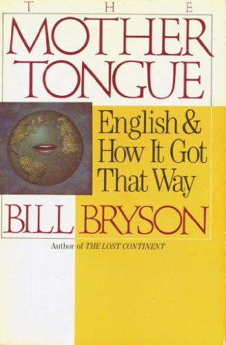 9781435121683: The Mother Tongue: English and How It Got That Way