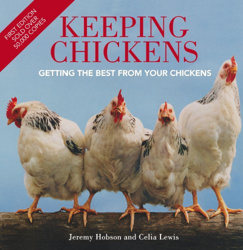 9781435123816: Keeping Chickens: The Essential Guide to Enjoying and Getting the Best from Chickens