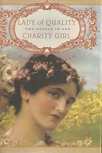 Lady Of Quality & Charity Girl -: Georgette Heyer
