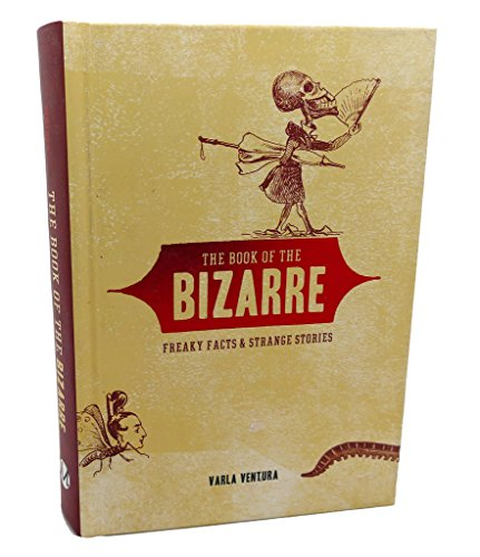 9781435124035: The Book of the BIZARRE : Freaky Facts & Strange Stories