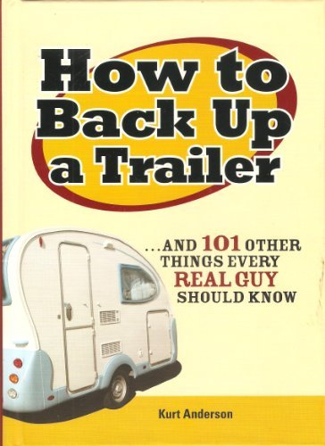 How to Back Up a Trailer. and: Kurt Anderson