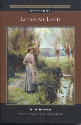 Lonesome Land: B. M. Bower