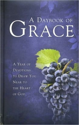 A Daybook of Grace: A Year of Devotions to Draw You Near to the Heart of God: Mark Gilroy, Jessica ...