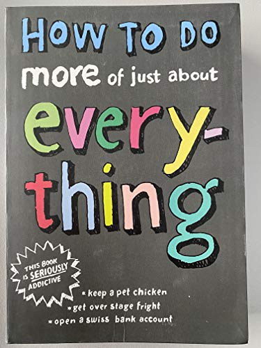 9781435125438: How to Do More of Just About Everything