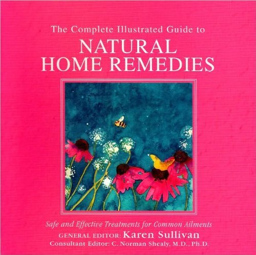 The Complete Illustrated Guide to Natural Home: C. Norman Shealey
