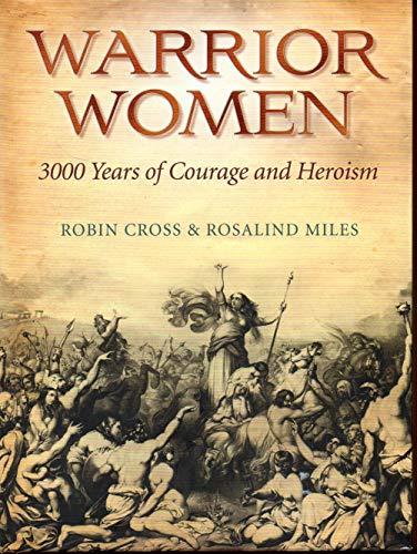 9781435126381: Warrior Women: 3000 Years of Courage and Heroism