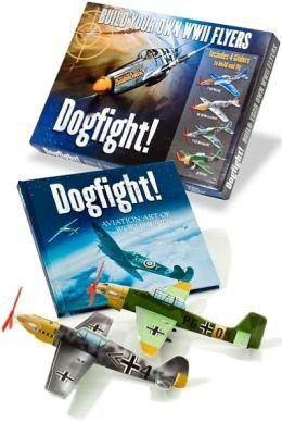 Dogfight! Aviation Art of World War II: Kitchens James H. with an introduction by Bernard C. Nalty