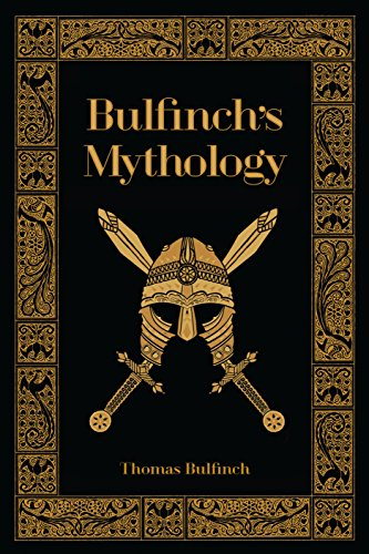 Bulfinch's Mythology (Leatherbound Classics: The Age of Fable, The Age of Chivalry, & The Legends of Charlemagne (9781435129023) by Steven Zorn