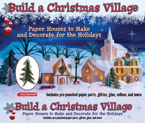 9781435129313: Build a Christmas Village: Paper Houses to Make and Decorate for the Holidays (Easy Papercraft)