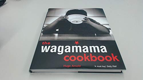 9781435129436: Wagamama Cookbook, The: 100 Japanese Recipes with Noodles and Much More