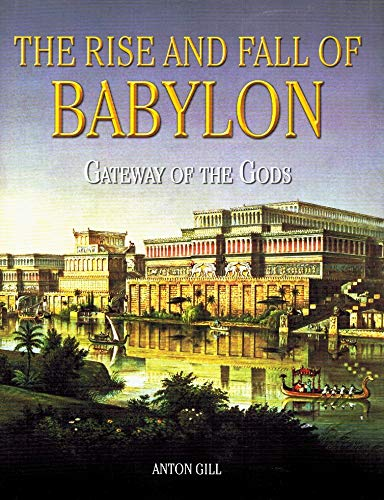 9781435129610: The Rise and Fall of Babylon: Gateway of the Gods