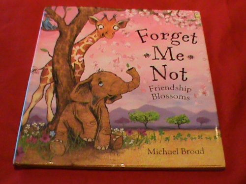 9781435130081: Forget Me Not Friendship Blossoms - Michael Broad