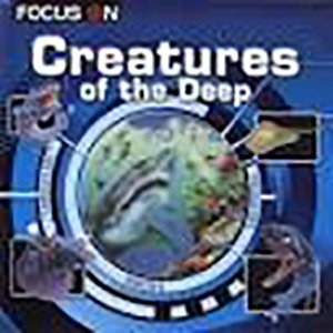 9781435131989: Creatures of the Deep (Focus On)