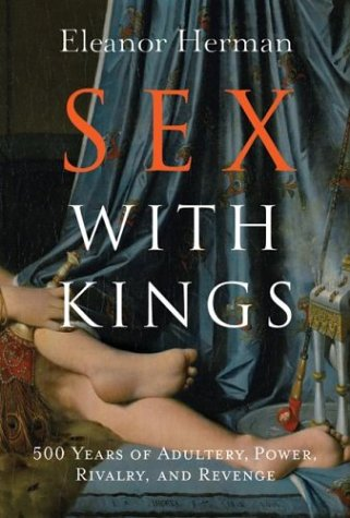 9781435132122: Sex with Kings : 500 Years of Adultery, Power, Rivalry, and Revenge