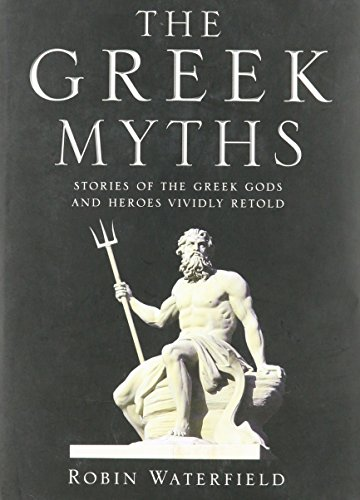 Greek Myths: Illustrated Stories of the Greek: Robin Waterfield, Kathryn