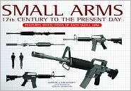 9781435132450: Small Arms: 17th Century to the Present Day