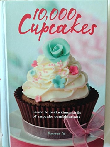 9781435133419: 10,000 Cupcakes Learn To Make Thousands Of Cupcake Combinations