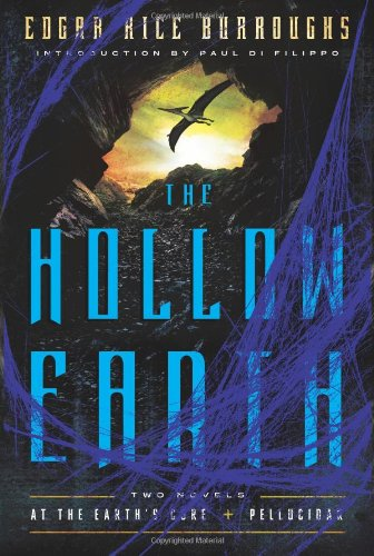 The Hollow Earth: At the Earth's Core: Edgar Rice Burroughs