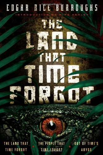 The Land that Time Forgot: The Land: Edgar Rice Burroughs