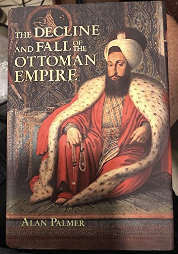 9781435136045: The Decline and Fall of the Ottoman Empire