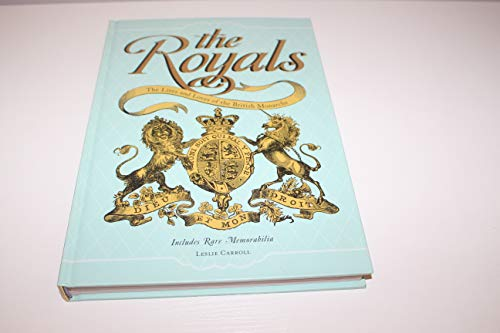 The Royals the Lives and Loves of: Leslie Carroll