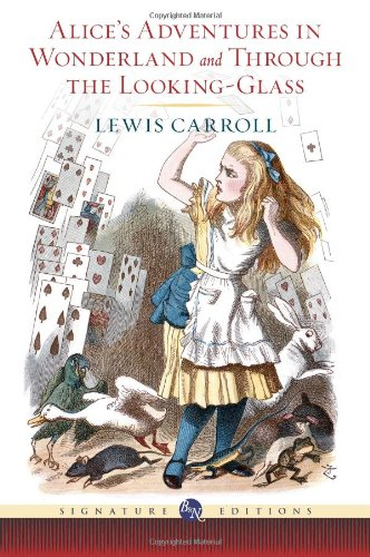 9781435136311: Alice's Adventures in Wonderland and Through the Looking Glass (Barnes & Noble Signature Editions)