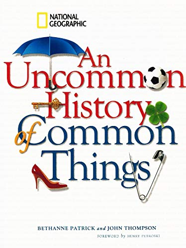 9781435137141: An Uncommon History of Common Things
