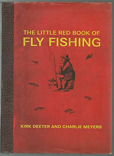 The Little Red Book of Fly Fishing: Kirk Deeter