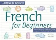Language Express: French for Beginners: Bruce Sallee, David Hebert