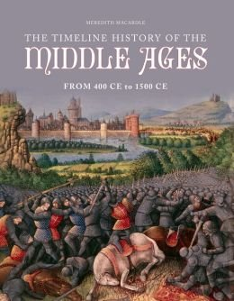9781435138339: Timeline History of the Middle Ages from 400ce to 1500ce
