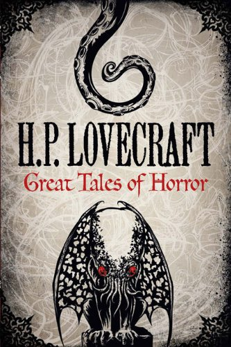 H. P. Lovecraft: Great Tales of Horror: H. P. Lovecraft