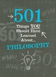 9781435140783: 501 things you should have learned about... philosophy