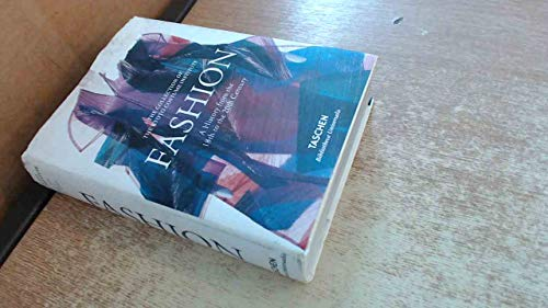 Fashion: A History From the 18th to the 20th Century the Collection of the Kyoto Costume Institute:...