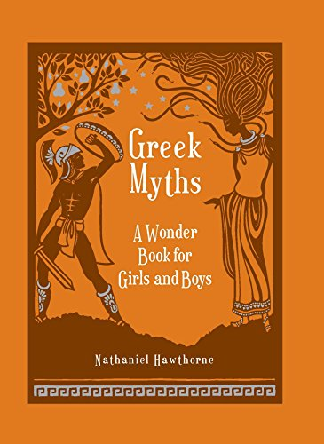 Greek Myths: A Wonder Book for Girl: Nathaniel Hawthorne