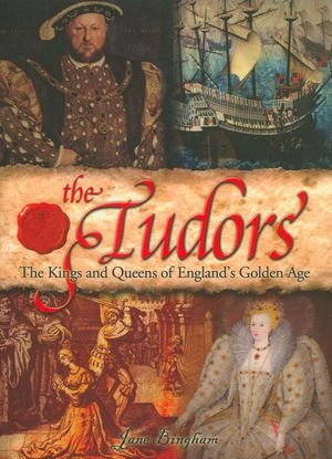 9781435142954: The Tudors: The Kings and Queens of England's Golden Age