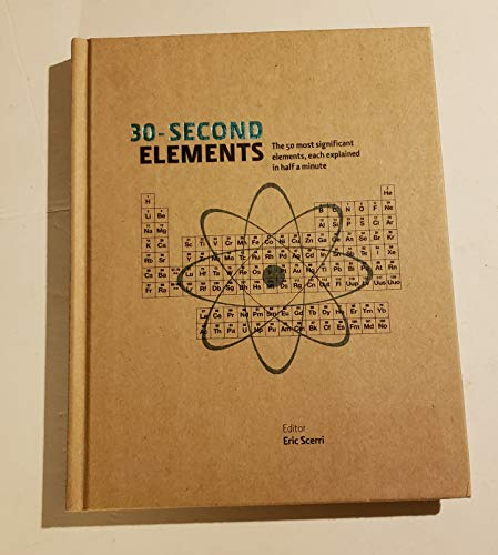 9781435145214: 30-Second Elements The 50 Most Significant Elements, Each Explained in Half a Minute