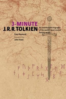 3-Minute J.R.R. Tolkien : An Unauthorized Biography: Gary Raymond