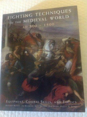 Fighting Techniques of the Medieval World AD 500-1500: Matthew; Bradbury, Jim ; DeVries, Kelly ; ...