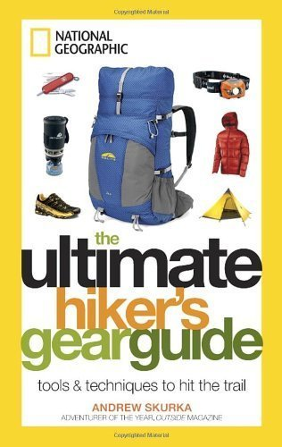 9781435145528: The Ultimate Hiker's Gear Guide: Tools and Techniques to Hit the Trail by Andrew Skurka (2012) Hardcover