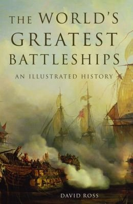9781435145559: The World's Greatest Battleships an Illustrated History