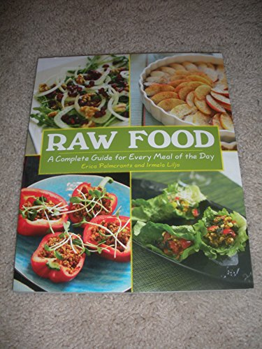 9781435145566: Raw Food, a Complete Guide for Every Meal of the Day
