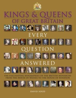 Kings & Queens of England: Every Question Answered: Nancy Hajeski