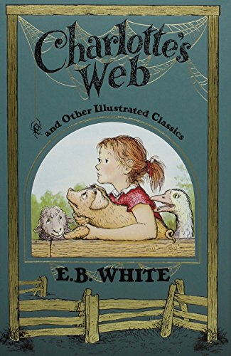 Charlottes Web and Other Illustrated Classics (Leather Bound Classics)