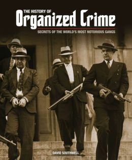 9781435146259: The History of Organized Crime