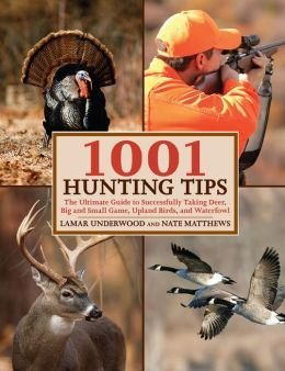 9781435147065: 1001 Hunting Tips: The Ultimate Guide to Successfully Taking Deer, Big and Small Game, Upland Birds, and Waterfowl