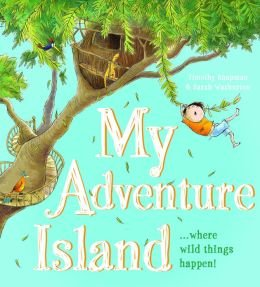 Stock image for My Adventure Island . Where Wild Things Happen for sale by Pro Quo Books