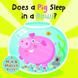 Does a Pig Sleep in a Bowl?: Laila Hills