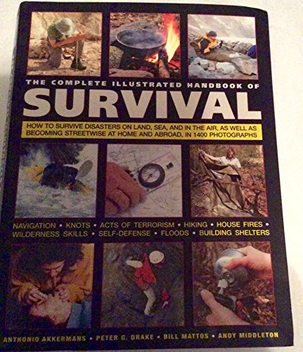 The Complete Illustrated Handbook of Survival: How: n/a