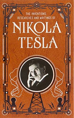 Inventions, Researches and Writings of Nikola Tesla (Barnes & Noble Leatherbound Classic ...